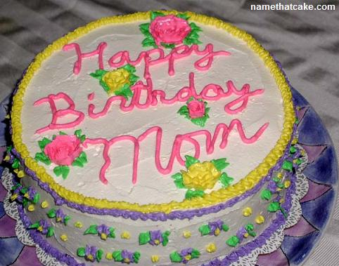 Cake Pictures For Mom : Name That Cake - Send a virtual birthday cake to a friend ...